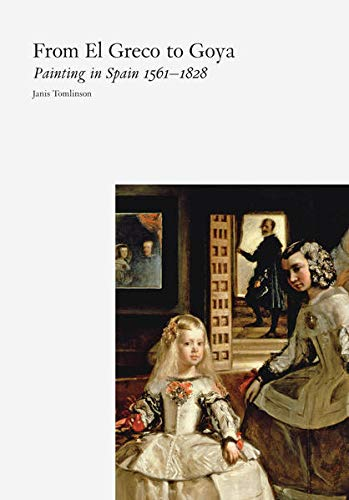 9781780670287: From El Greco to Goya: Painting in Spain, 1561-1828