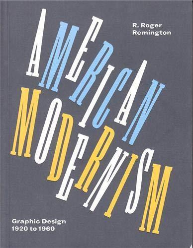 American Modernism: Graphic Design 1920 to 1960 (Mini): R. Roger Remington; Lisa Bodenstedt