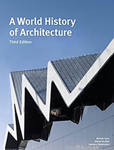 A World History Of Architecture 3 Rev: Fazio, Michael;moffett, Marian