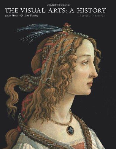 The Visual Arts: A History: Honour, Hugh; Fleming, John