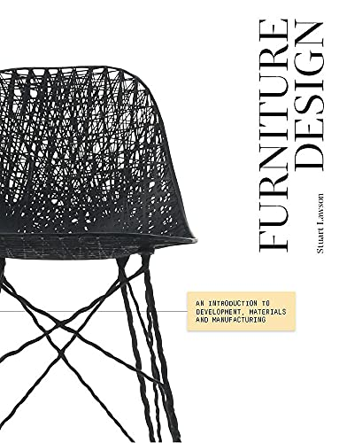 Furniture Design: An Introduction to Development, Materials and Manufacturing: Lawson, Stuart