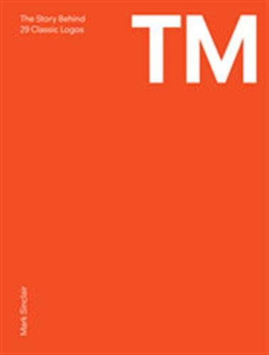 9781780671659: TM: The Untold Stories Behind 29 Classic Logos