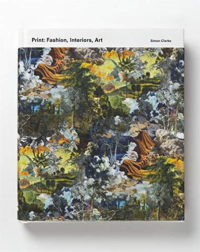 Print: Fashion, Interiors, Art (Hardcover): Simon Clarke