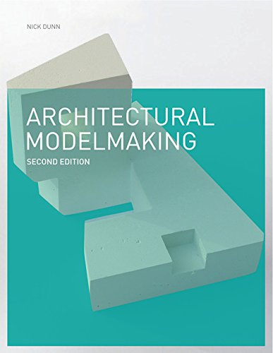 Architectural Modelmaking: Dunn, Nick