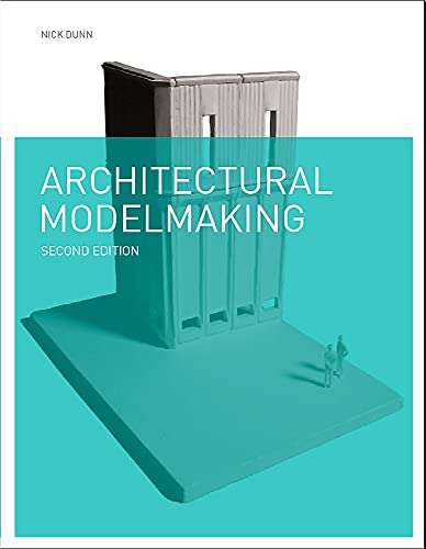 9781780671727: Architectural Modelmaking