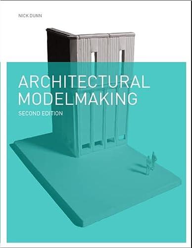 9781780671727: Architectural Modelmaking
