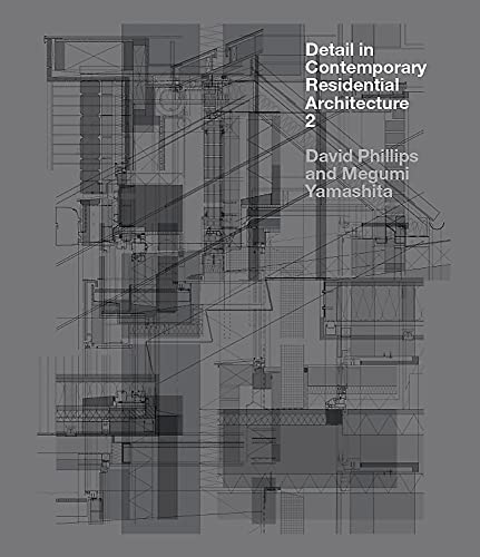 Detail in Contemporary Residential Architecture 2 (Hardcover): David Phillips