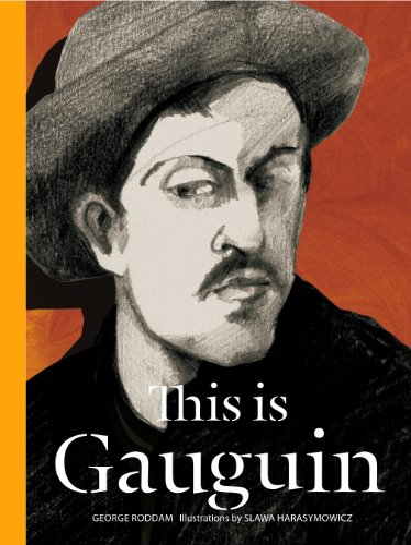 This is Gauguin: George Roddam; Slawa Harasymowicz