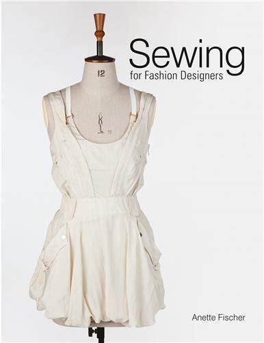 Sewing for Fashion Designers: Anette Fischer