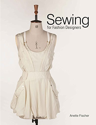 Sewing for Fashion Designers: Fischer, Anette