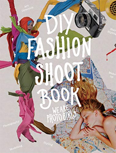 DIY Fashion Shoot Book: We are Photogirls