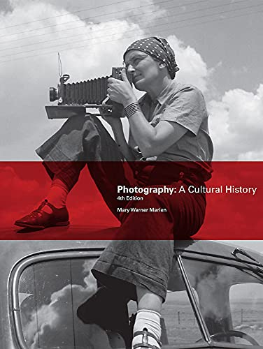 Photography, Fourth Edition: A Cultural History (Paperback): Mary Warner Marien