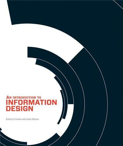 An Introduction to Information Design: Kathryn Coates; Andy Ellison