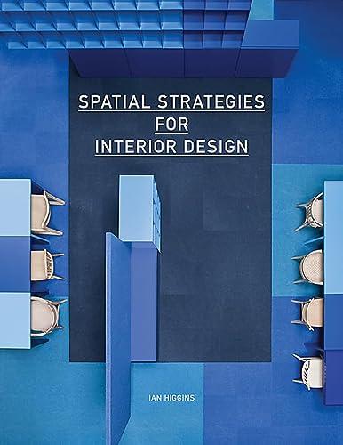 Spatial Strategies for Interior Design (Paperback): Ian Higgins