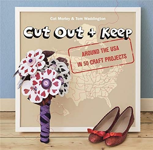 9781780674162: Cut Out and Keep: Around the USA in 50 Craft Projects