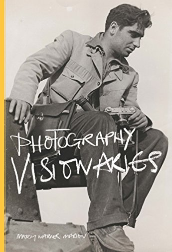 Photography Visionaries (Paperback): Mary Warner Marien