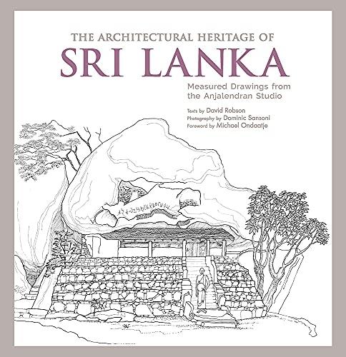 The Architectural Heritage of Sri Lanka (Hardcover): C. Anjalendran