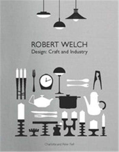 Robert Welch: Design: Craft and Industry (Hardcover): Peter Fiell