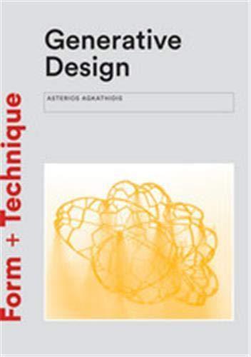 9781780676913: Generative Design: Form-finding Techniques in Architecture (Form + Technique)