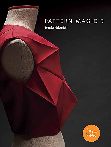 9781780676944: Pattern Magic 3: The latest addition to the cult Japanese Pattern Magic series (dress-making, pattern design, sewing, fashion)