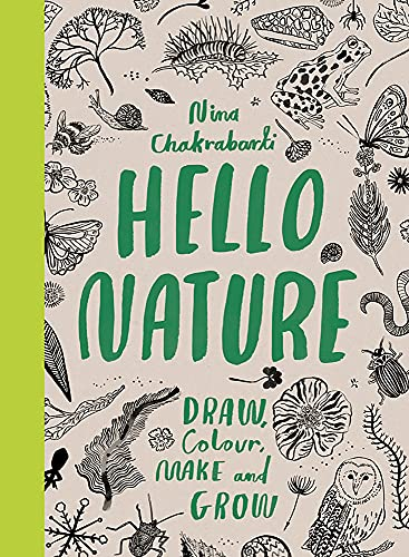 9781780677347: Hello Nature: Draw, Collect, Make and Grow