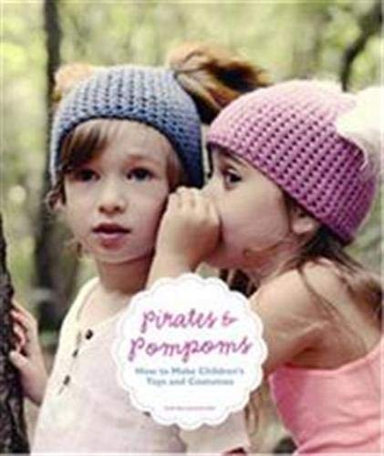 9781780677439: Pirates and Pompoms: How to Make Children's Toys and Costumes
