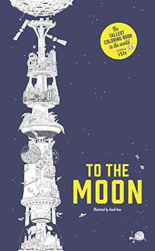 To the Moon: The World's Tallest Coloring Book: Yoon, Sarah