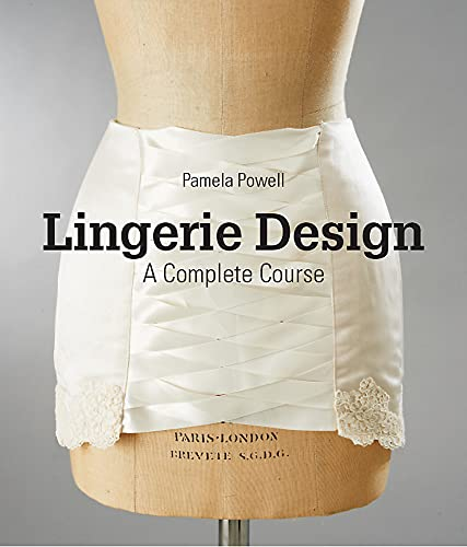 Lingerie Design 9781780677910 The design of lingerie is often seen as a mystery, even by professionals working in other sectors of the fashion industry. This book exp