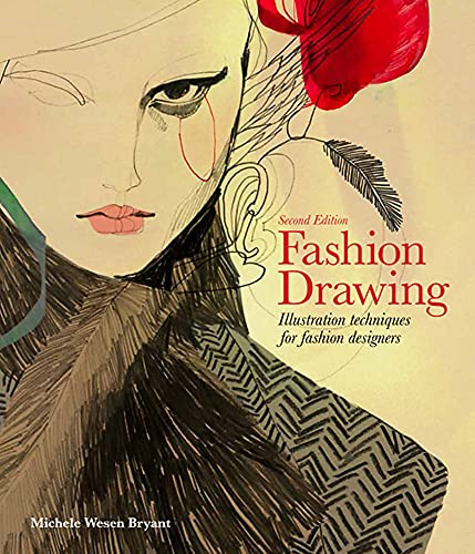 Fashion Drawing: Illustration techniques for fashion designers: Michele Wesen Bryant