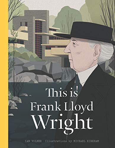 This is Frank Lloyd Wright (Artists Monographs): Volner, Ian