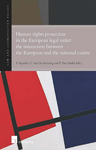 9781780680101: Human Rights Protection in the European Legal Order: The Interaction Between the European and the National Courts (Law and Cosmopolitan Values)