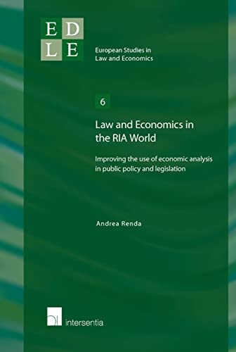 Law and Economics in the RIA World - Improving the Use of Economic Analysis in Public Policy and ...