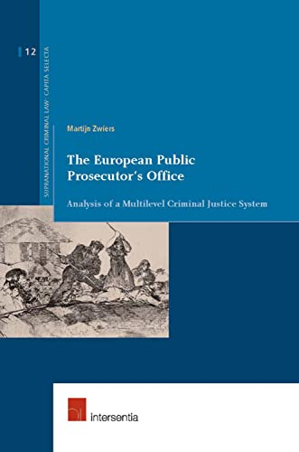 9781780680293: The European Public Prosecutor's Office: Analysis of a Multilevel Criminal Justice System (Supranational Criminal Law: Capita Selecta)