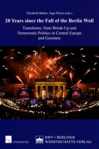 9781780680392: 20 Years since the Fall of the Berlin Wall: Transitions, State Break-Up and Democratic Politics in Central Europe and Germany