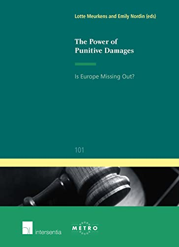 The Power of Punitive Damages: Is Europe: Meurkens, Lotte [Editor];