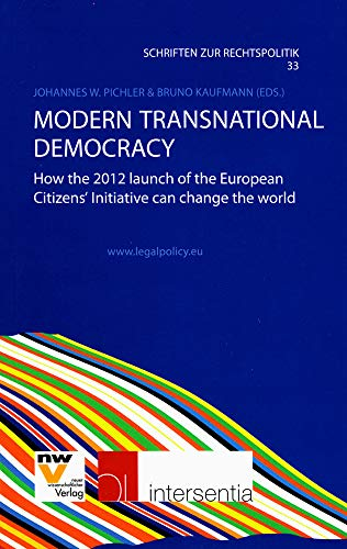 Modern Transnational Democracy: How the 2012 Launch of the European Citizens' Initiative Can ...