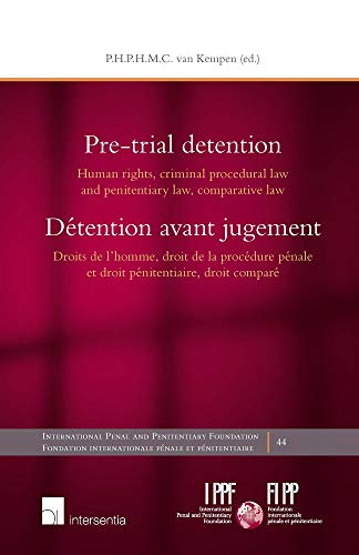 9781780680682: Pre-Trial Detention: Human Rights, Criminal Procedural Law and Penitentiary Law, Comparative Law (International Penal and Penitentiary Foundation)