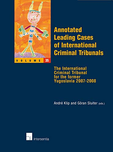 Annotated Leading Cases of International Criminal Tribunals - Volume 35 - The International ...