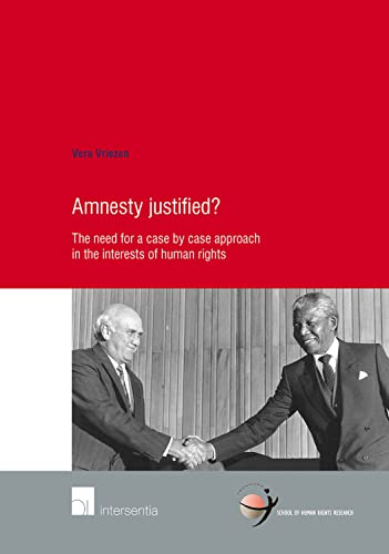 9781780680750: Amnesty justified?: The need for a case by case approach in the interests of human rights (School of Human Rights Research)