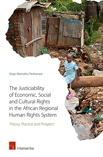 9781780680873: The Justiciability of Economic, Social and Cultural Rights in the African Regional Human Rights System: Theory, Practice and Prospect