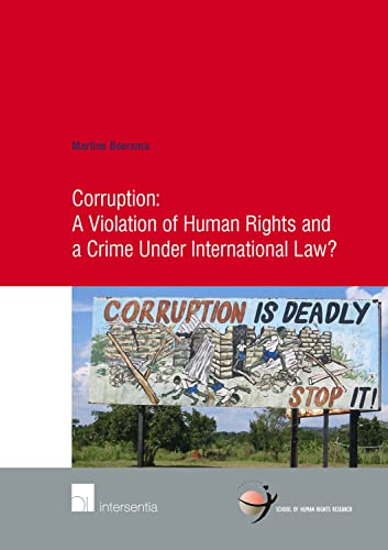9781780681054: Corruption: A Violation of Human Rights and a Crime Under International Law? (School of Human Rights Research)
