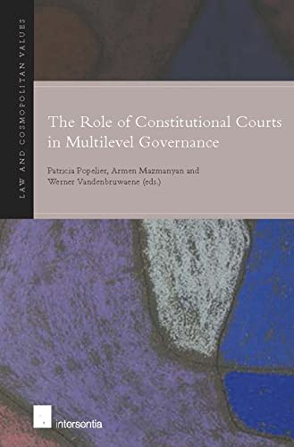 9781780681061: The Role of Constitutional Courts in Multilevel Governance (Law and Cosmopolitan Values)