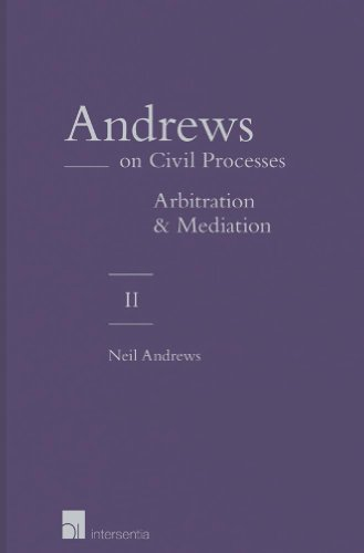 9781780681252: Andrews on Civil Processes - Volume 2: Arbitration and Mediation