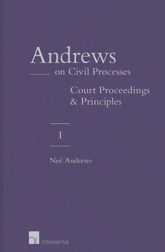 Andrews on Civil Processes: Vol. 1: Court Proceedings / Vol. 2: Arbitration and Mediation Vol ...