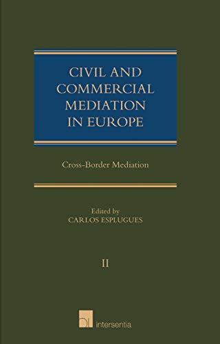 Civil and Commercial Mediation in Europe - Volume II: Cross-Border Mediation (Hardcover): Carlos ...