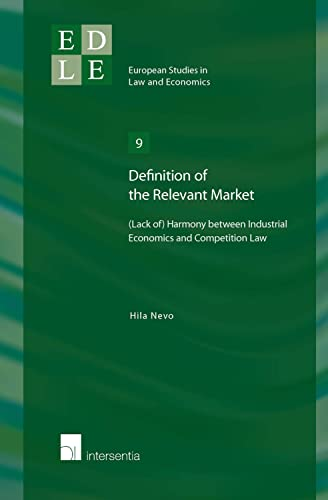 9781780681375: Definition of the Relevant Market: (Lack of) Harmony between Industrial Economics and Competition Law (European Studies in Law and Economics)