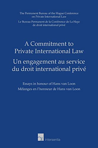 A Commitment To Private International Law Essays In   A Commitment To Private International Law Essays In Honour  Of Hans Van Loon