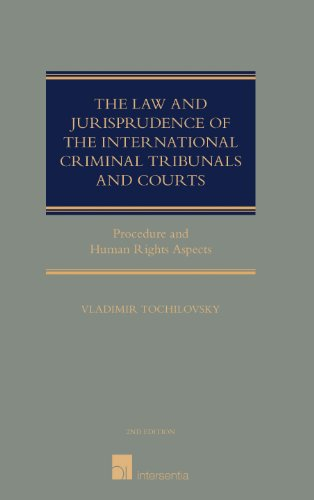 9781780681993: The Law and Jurisprudence of the International Criminal Tribunals and Courts: Procedure and Human Rights Aspects
