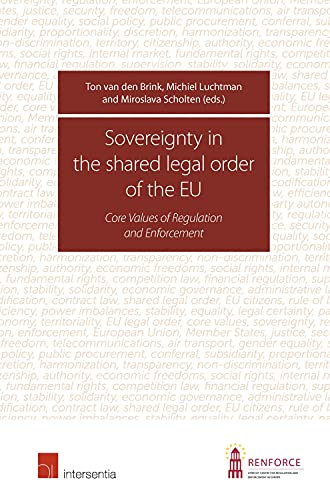 9781780682198: Sovereignty in the Shared Legal Order of the EU: Core Values of Regulation and Enforcement