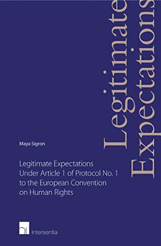 Legitimate Expectations Under Article 1 of Protocol No. 1 to the European Convention on Human ...